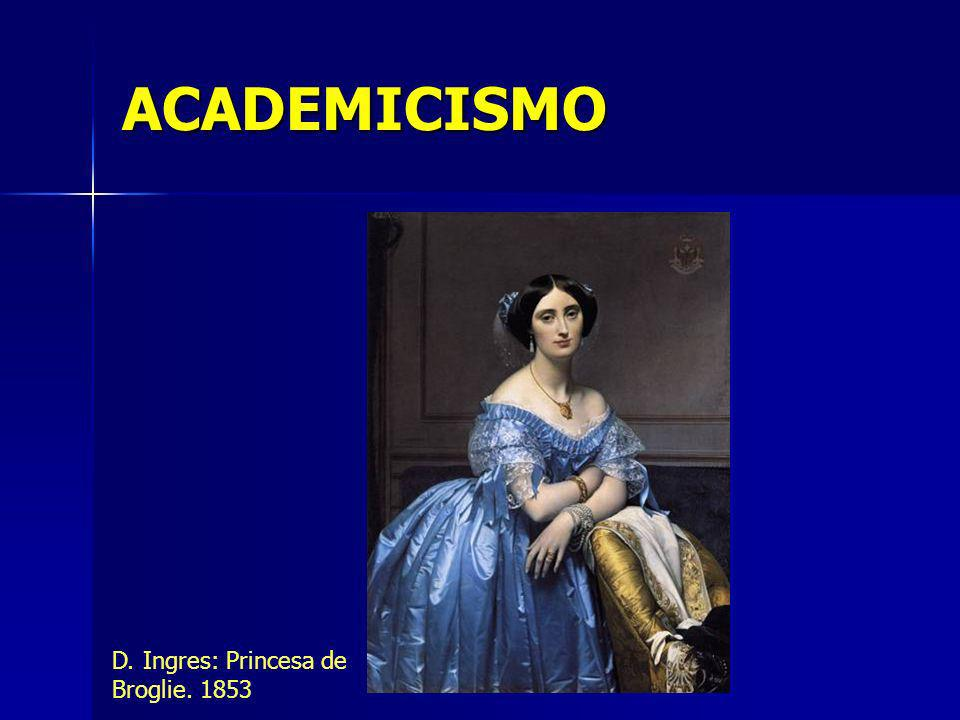 ACADEMICISMO D. Ingres: Princesa de Broglie. 1853