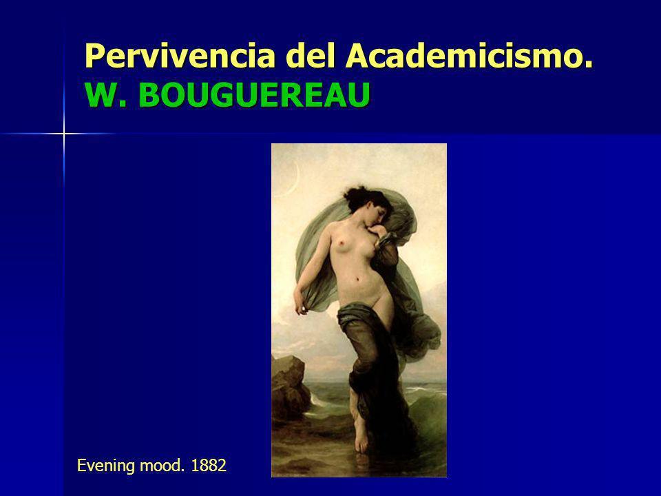 Pervivencia del Academicismo. W. BOUGUEREAU