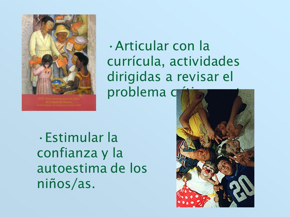 Articular con la currícula, actividades dirigidas a revisar el problema críticamente.