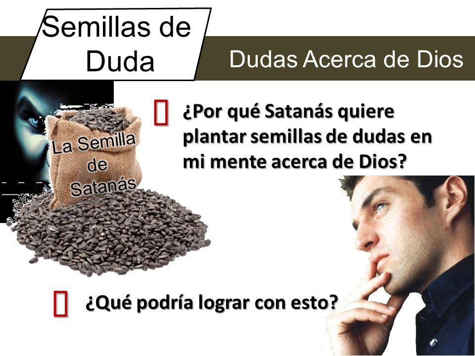 ´ ´ Semillas de Duda Dudas Acerca de Dios