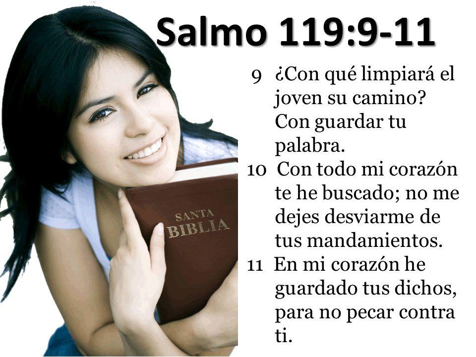 Salmo 119:9-11 ¿Con qué limpiará el joven su camino Con guardar tu palabra.