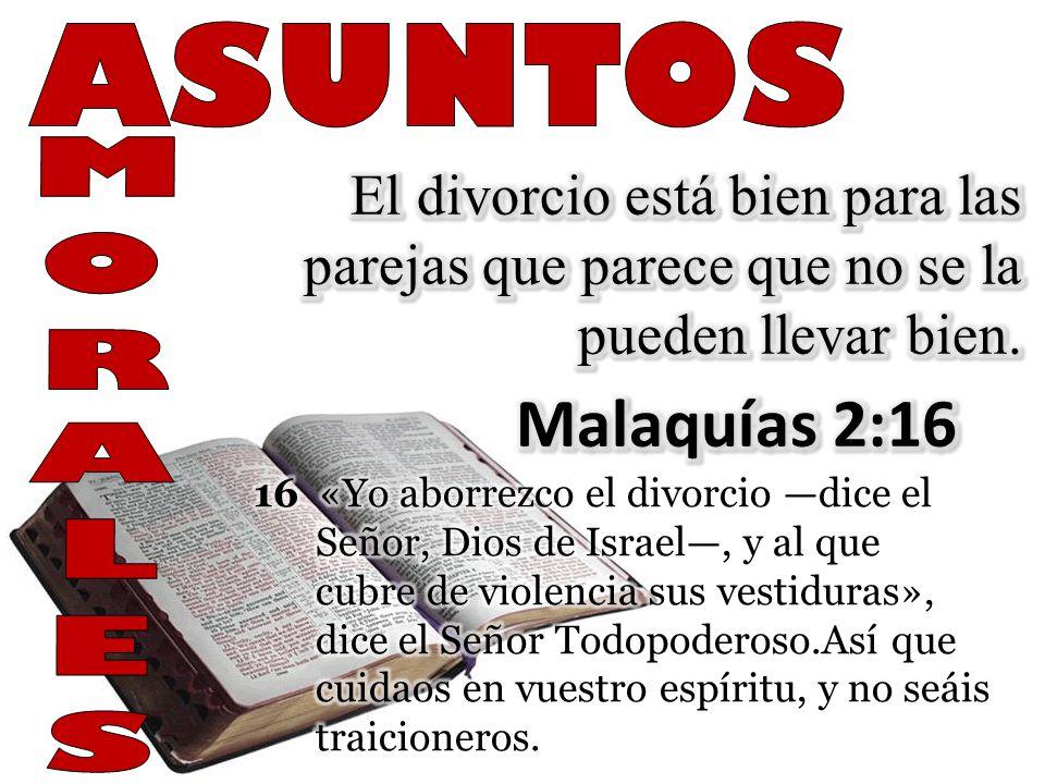 ASUNTOS M. O. R. A. L. E. S. El divorcio está bien para las parejas que parece que no se la pueden llevar bien.
