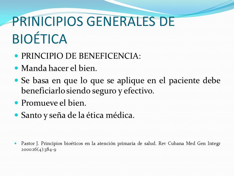 PRINICIPIOS GENERALES DE BIOÉTICA