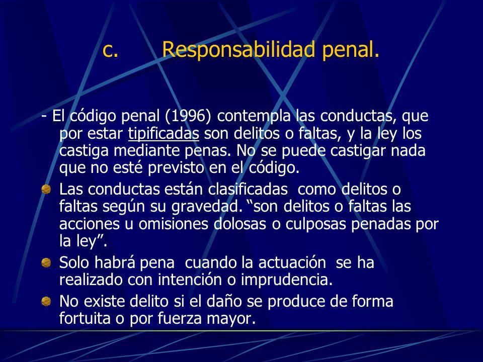 c. Responsabilidad penal.