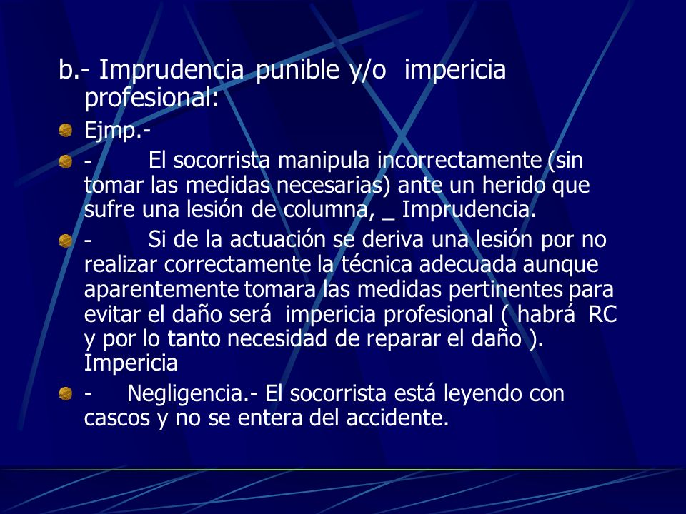 b.- Imprudencia punible y/o impericia profesional: