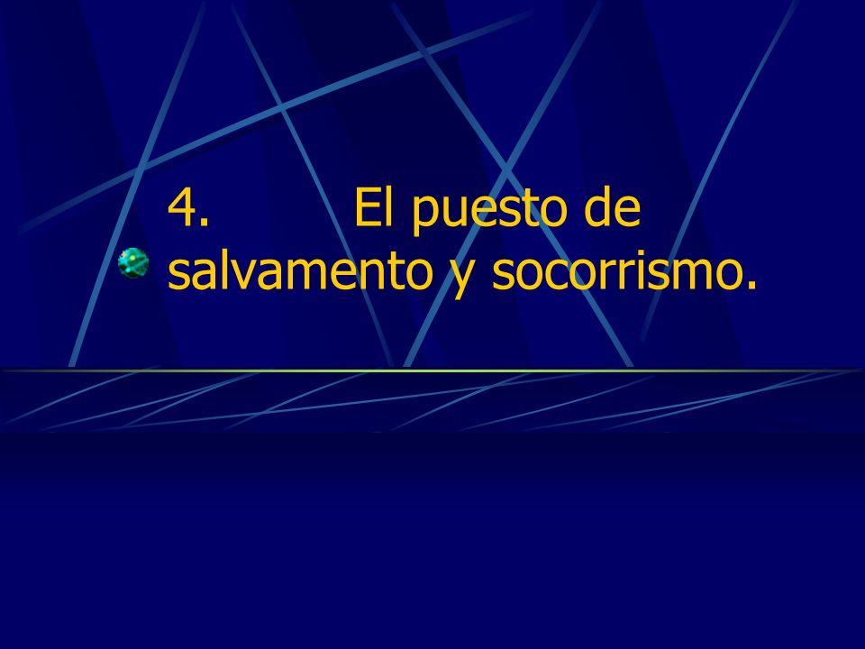 4. El puesto de salvamento y socorrismo.