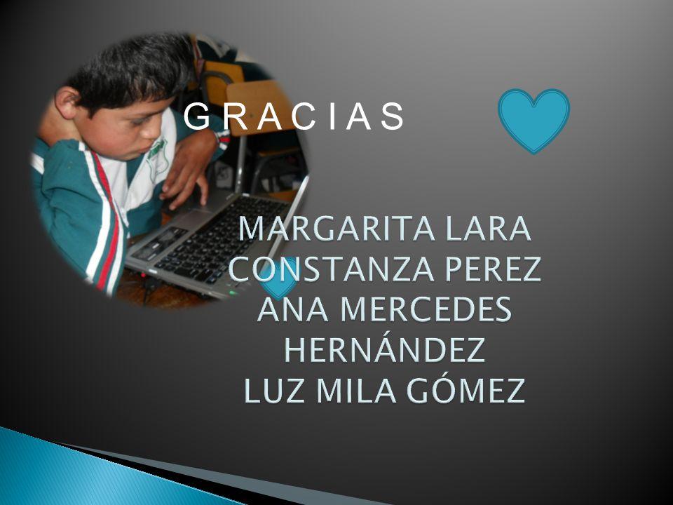 MARGARITA LARA CONSTANZA PEREZ ANA MERCEDES HERNÁNDEZ LUZ MILA GÓMEZ