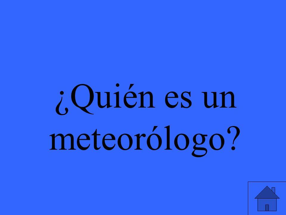 ¿Quién es un meteorólogo
