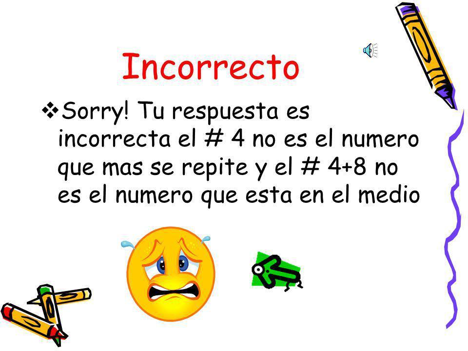 IncorrectoSorry.