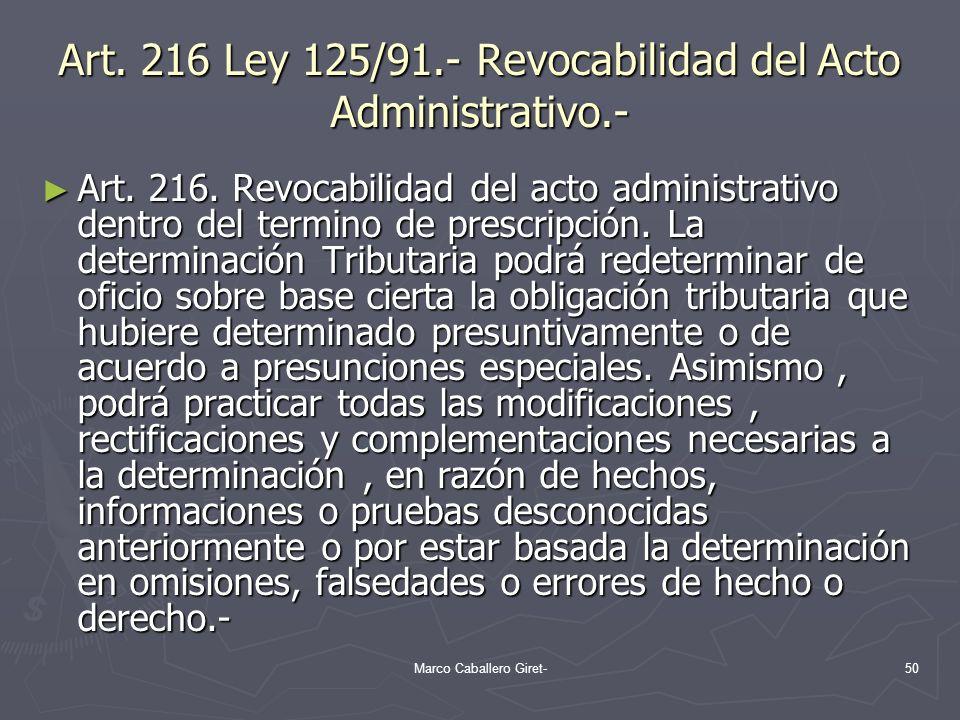 Art. 216 Ley 125/91.- Revocabilidad del Acto Administrativo.-