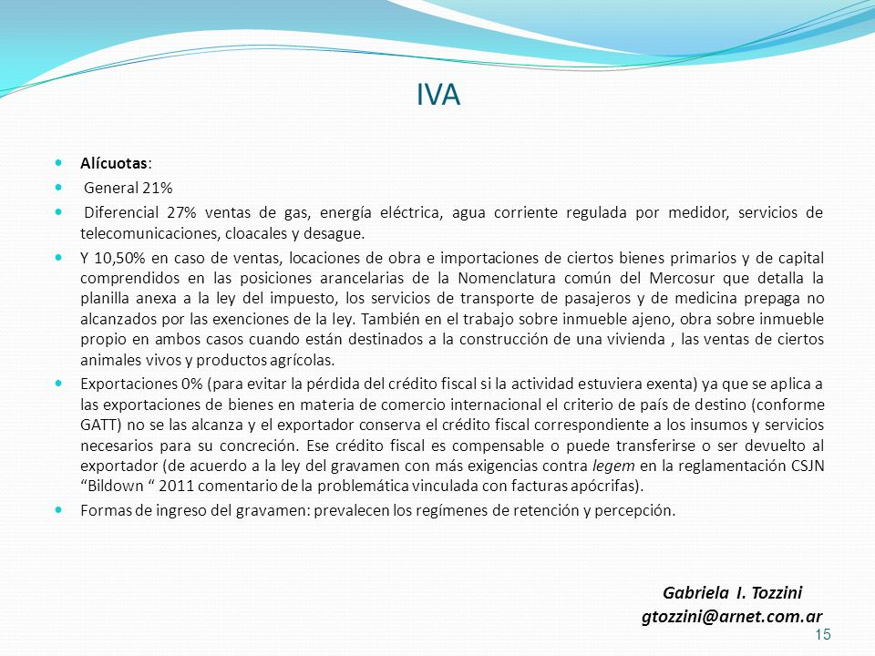 IVA Gabriela I. Tozzini gtozzini@arnet.com.ar Alícuotas: General 21%