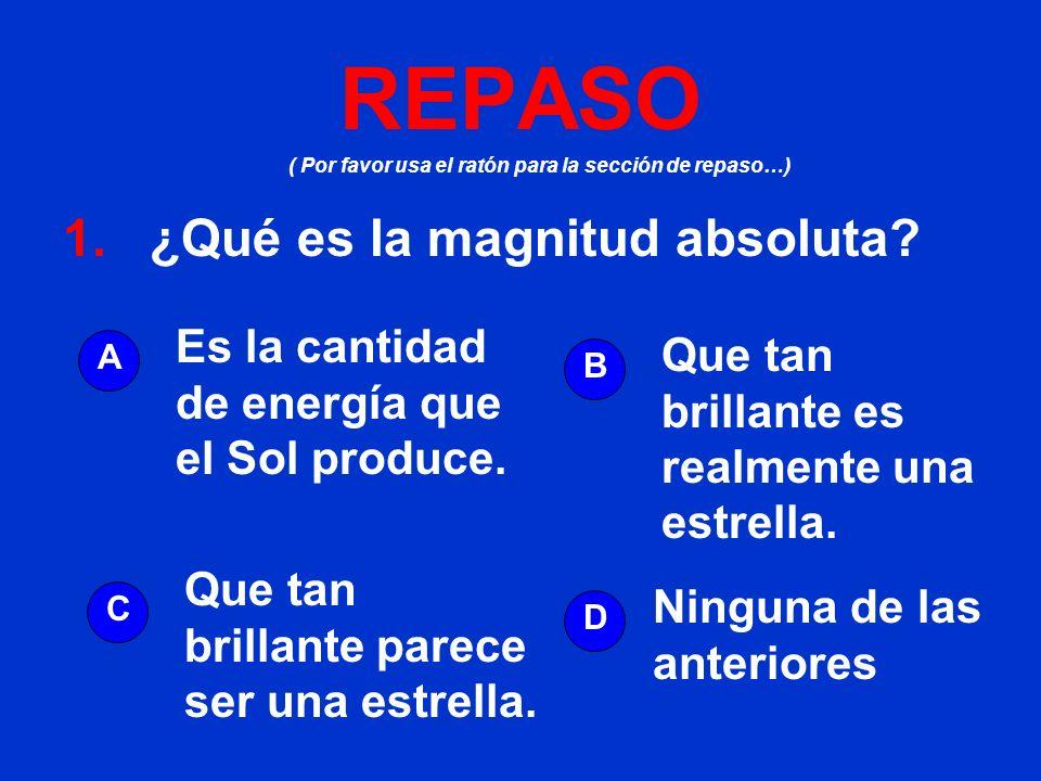 REPASO 1. ¿Qué es la magnitud absoluta