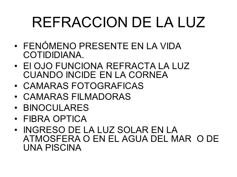 REFRACCION DE LA LUZ FENÓMENO PRESENTE EN LA VIDA COTIDIDIANA.