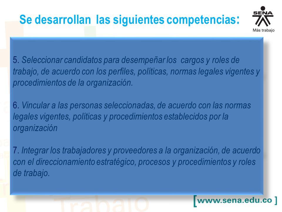 Se desarrollan las siguientes competencias: