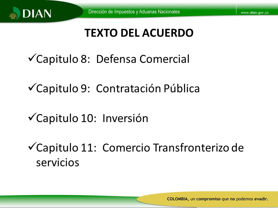 TEXTO DEL ACUERDO Capitulo 8: Defensa Comercial. Capitulo 9: Contratación Pública. Capitulo 10: Inversión.