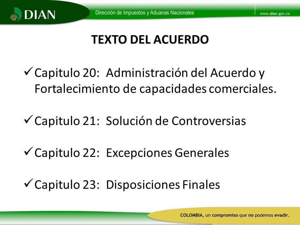 TEXTO DEL ACUERDO Capitulo 20: Administración del Acuerdo y Fortalecimiento de capacidades comerciales.
