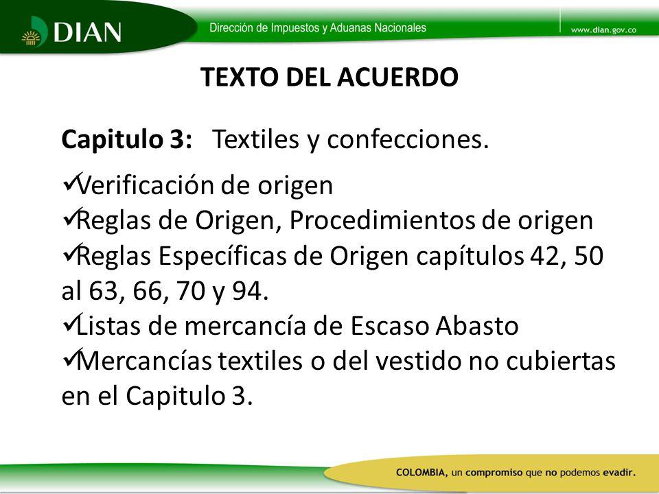 TEXTO DEL ACUERDO Capitulo 3: Textiles y confecciones. Verificación de origen. Reglas de Origen, Procedimientos de origen.