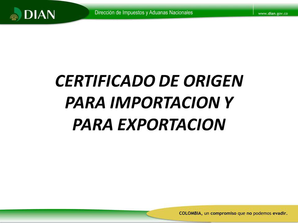 CERTIFICADO DE ORIGEN PARA IMPORTACION Y PARA EXPORTACION