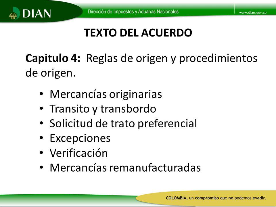 TEXTO DEL ACUERDO Capitulo 4: Reglas de origen y procedimientos de origen. Mercancías originarias.