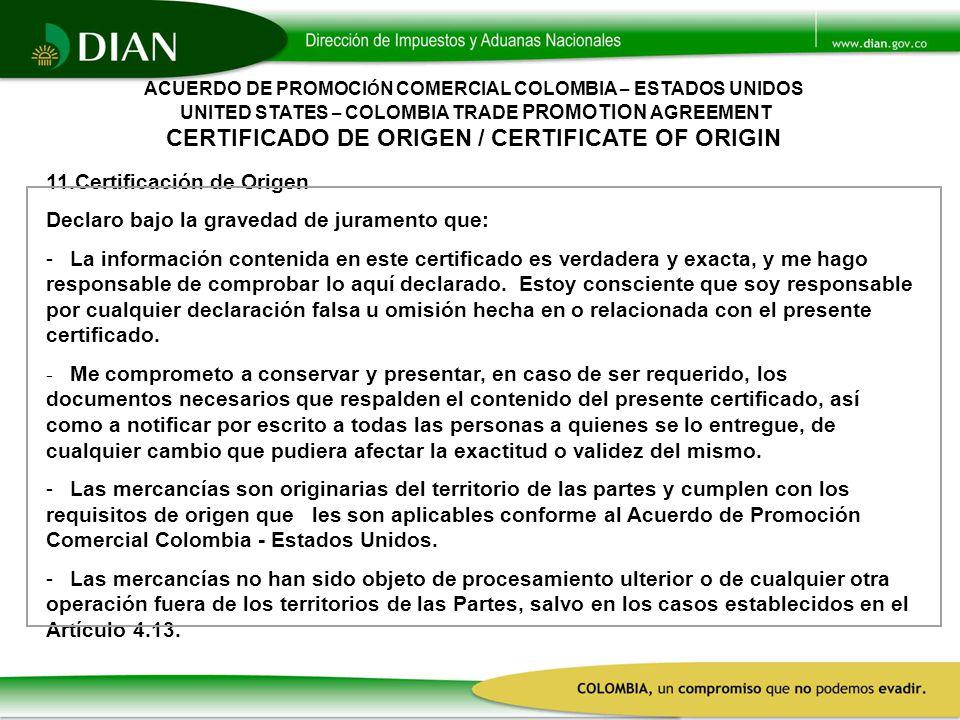 11.Certificación de Origen Declaro bajo la gravedad de juramento que: