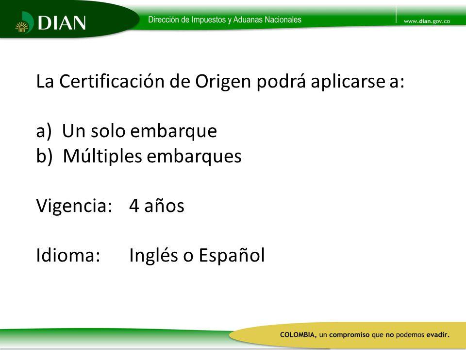La Certificación de Origen podrá aplicarse a: