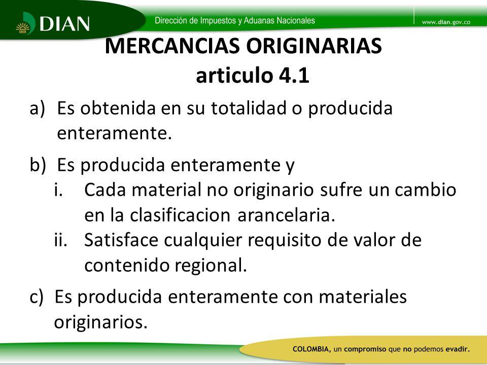 MERCANCIAS ORIGINARIAS articulo 4.1
