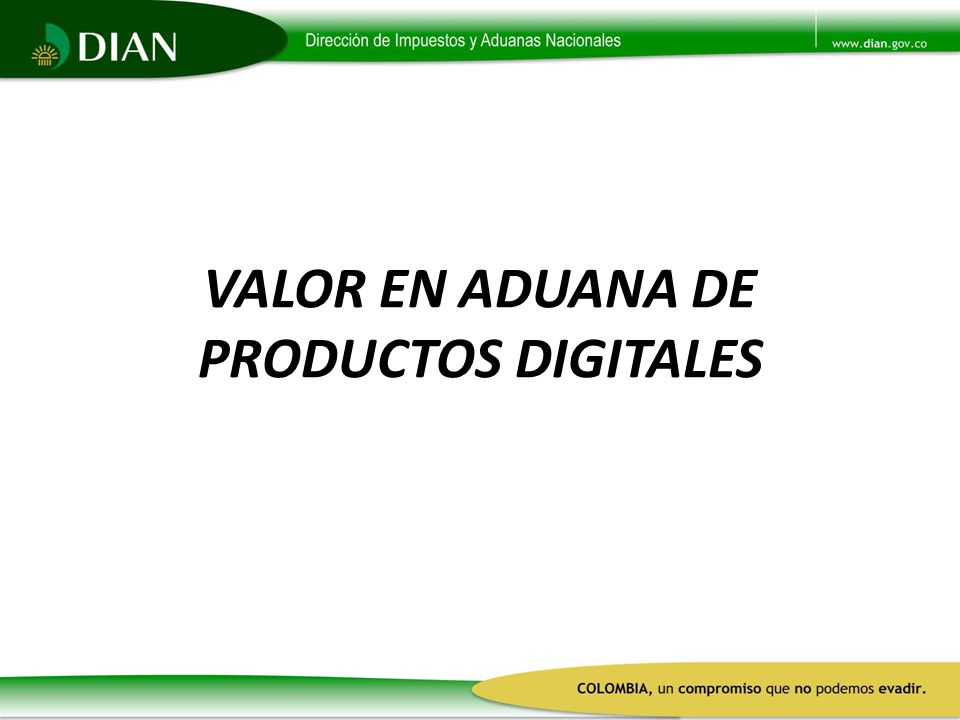 VALOR EN ADUANA DE PRODUCTOS DIGITALES