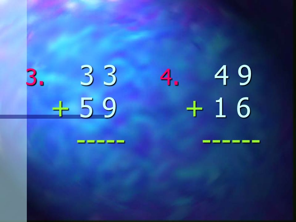 3. 3 3 4. 4 9 + 5 9 + 1 6 ----- ------