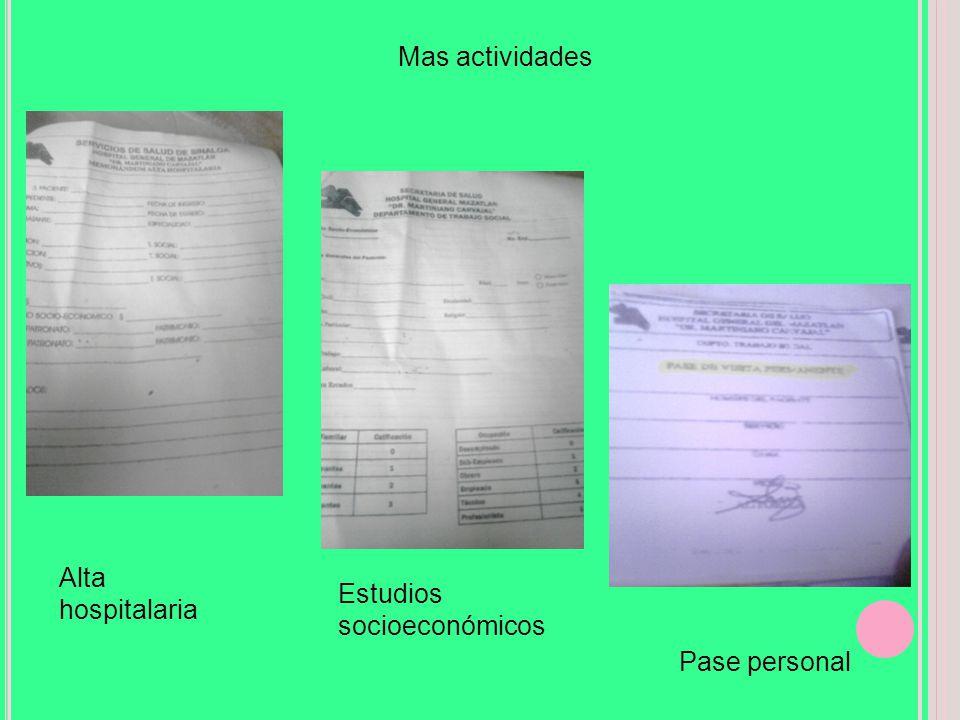 Mas actividades Alta hospitalaria Estudios socioeconómicos Pase personal