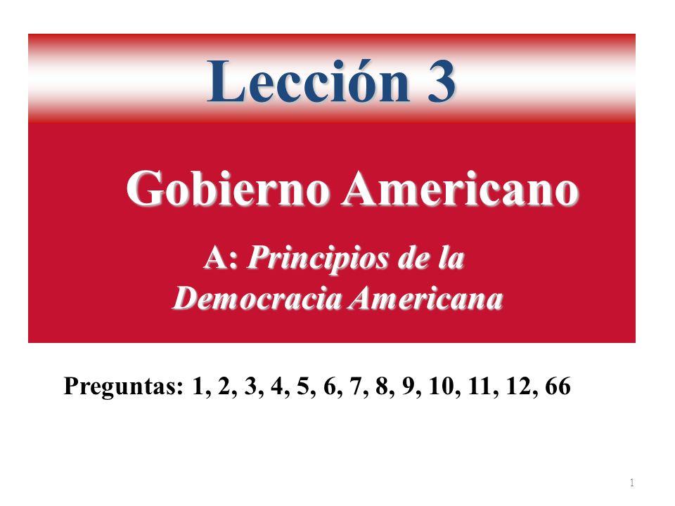 Lección 3 Gobierno Americano A: Principios de la Democracia Americana
