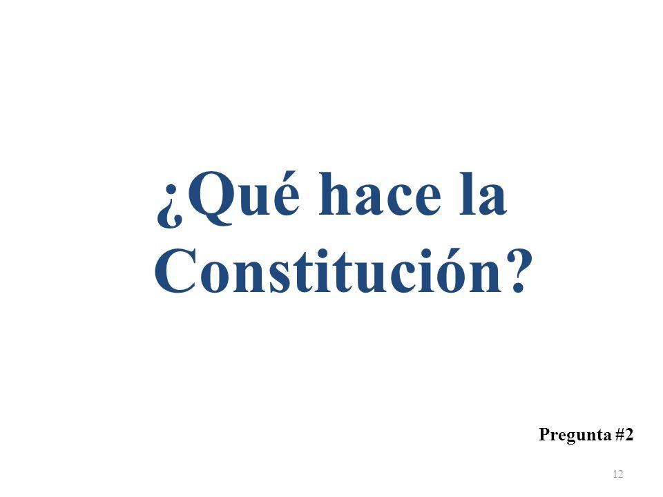 ¿Qué hace la Constitución
