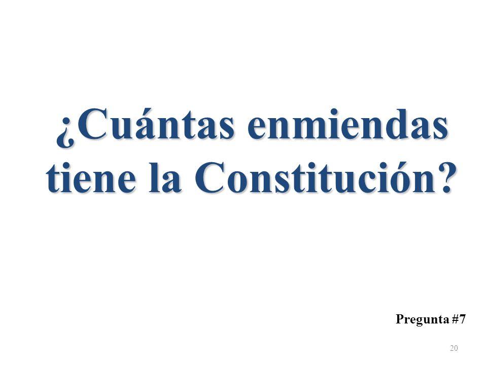 ¿Cuántas enmiendas tiene la Constitución