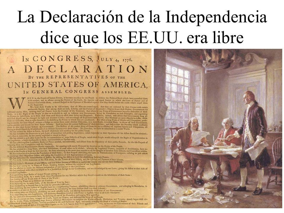 La Declaración de la Independencia dice que los EE.UU. era libre