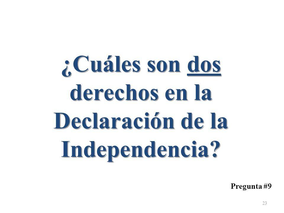 ¿Cuáles son dos derechos en la Declaración de la Independencia