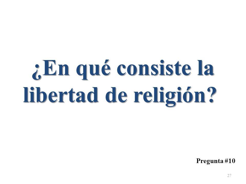 ¿En qué consiste la libertad de religión