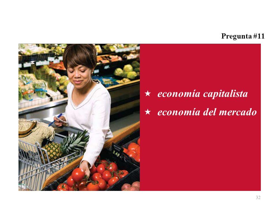 Pregunta #11 economía capitalista economía del mercado