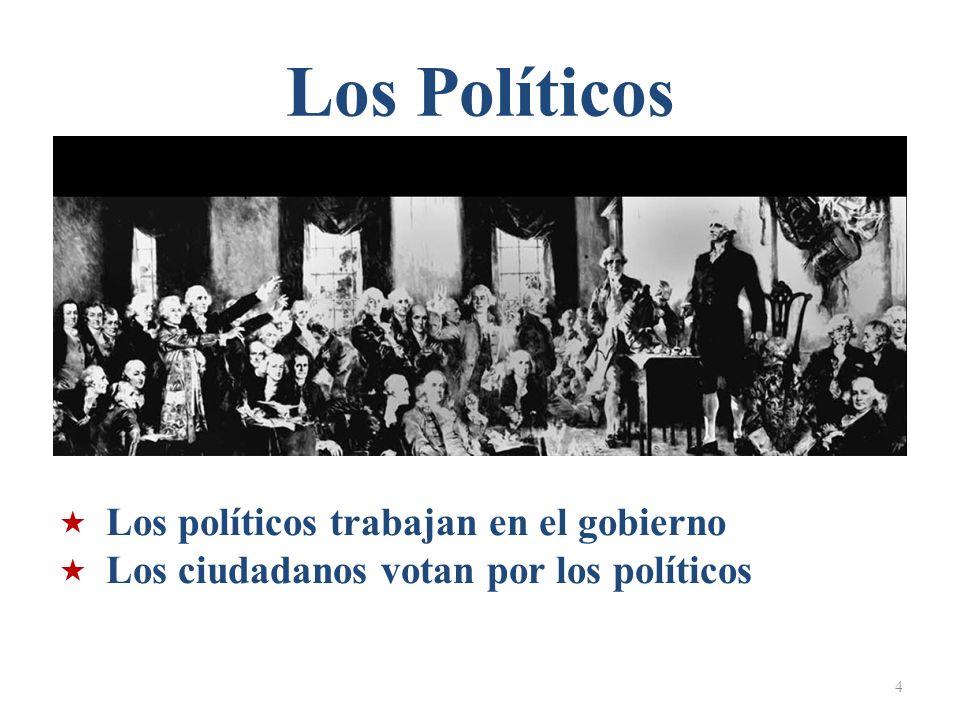 Los Políticos Los políticos trabajan en el gobierno