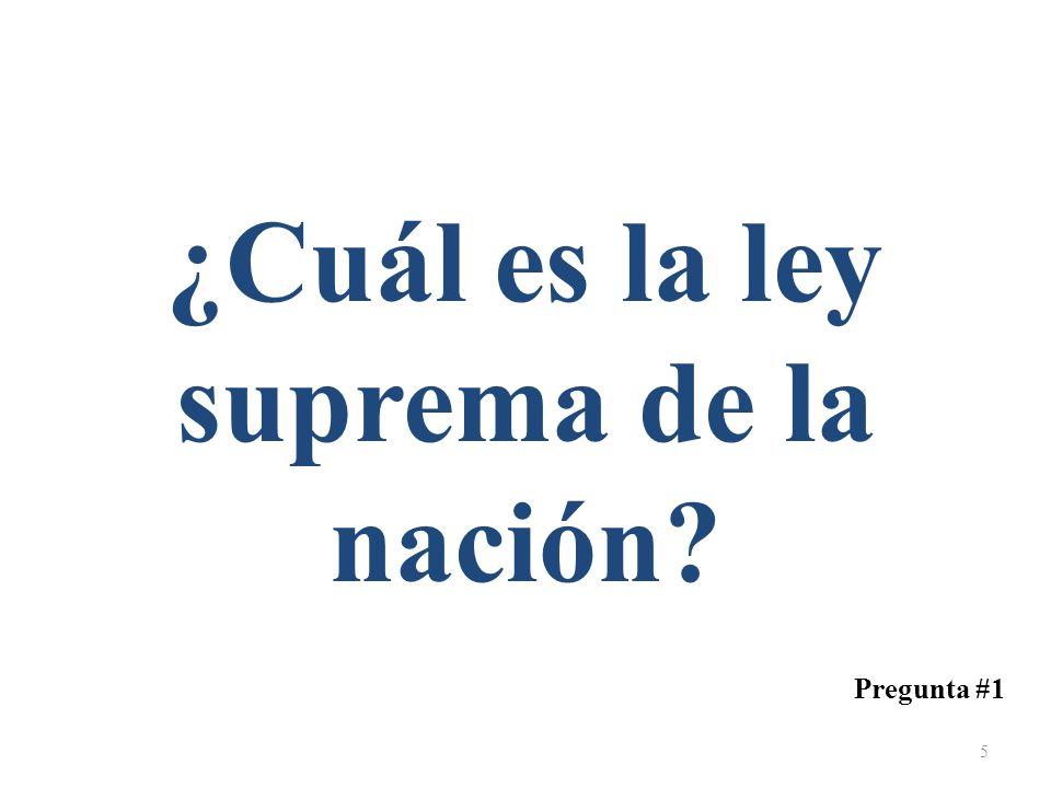 ¿Cuál es la ley suprema de la nación