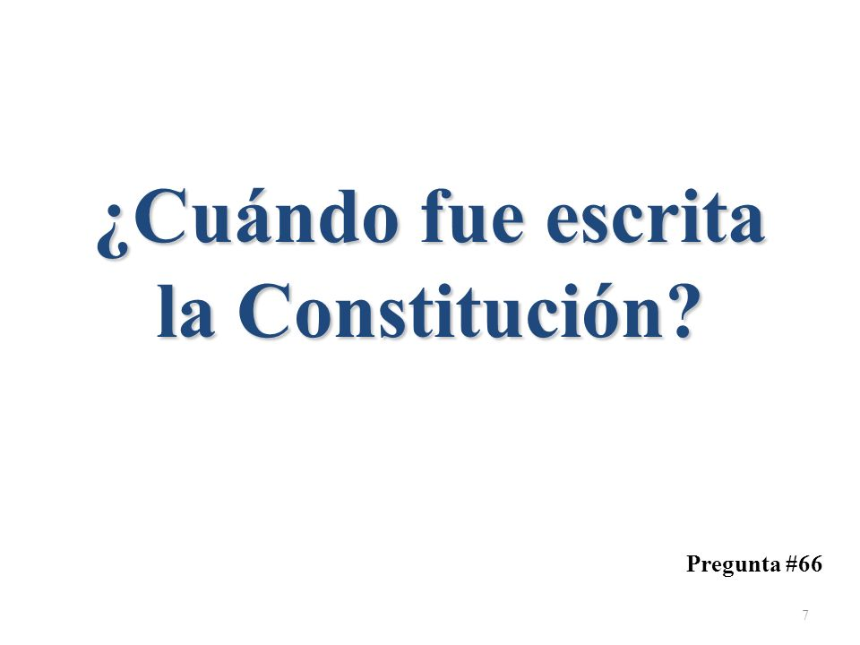 ¿Cuándo fue escrita la Constitución