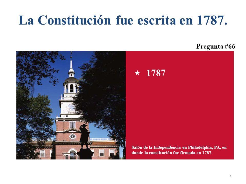 La Constitución fue escrita en 1787.