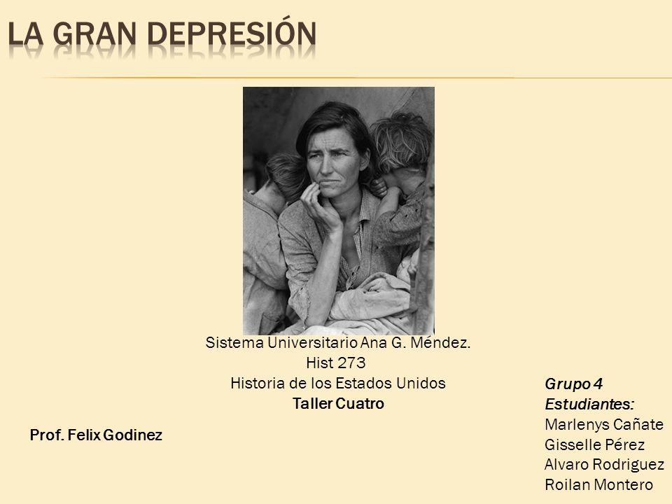 La Gran Depresión Sistema Universitario Ana G. Méndez. Hist 273