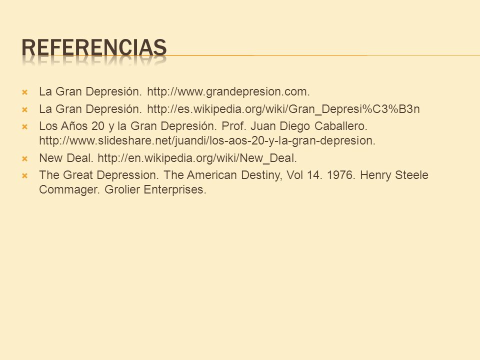 Referencias La Gran Depresión. http://www.grandepresion.com.
