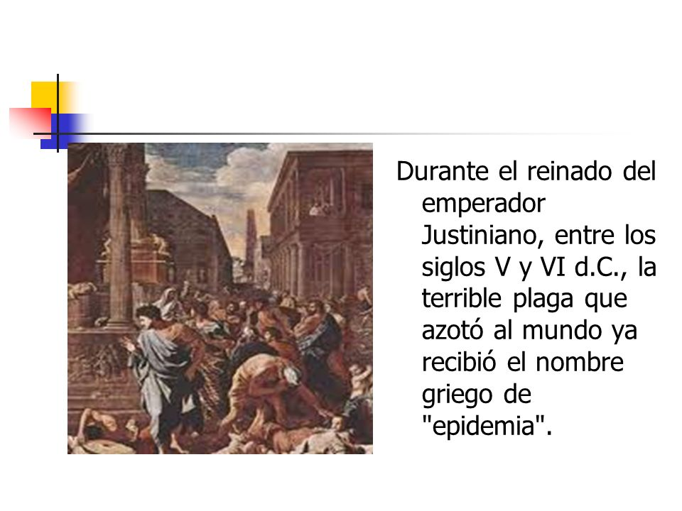 Durante el reinado del emperador Justiniano, entre los siglos V y VI d