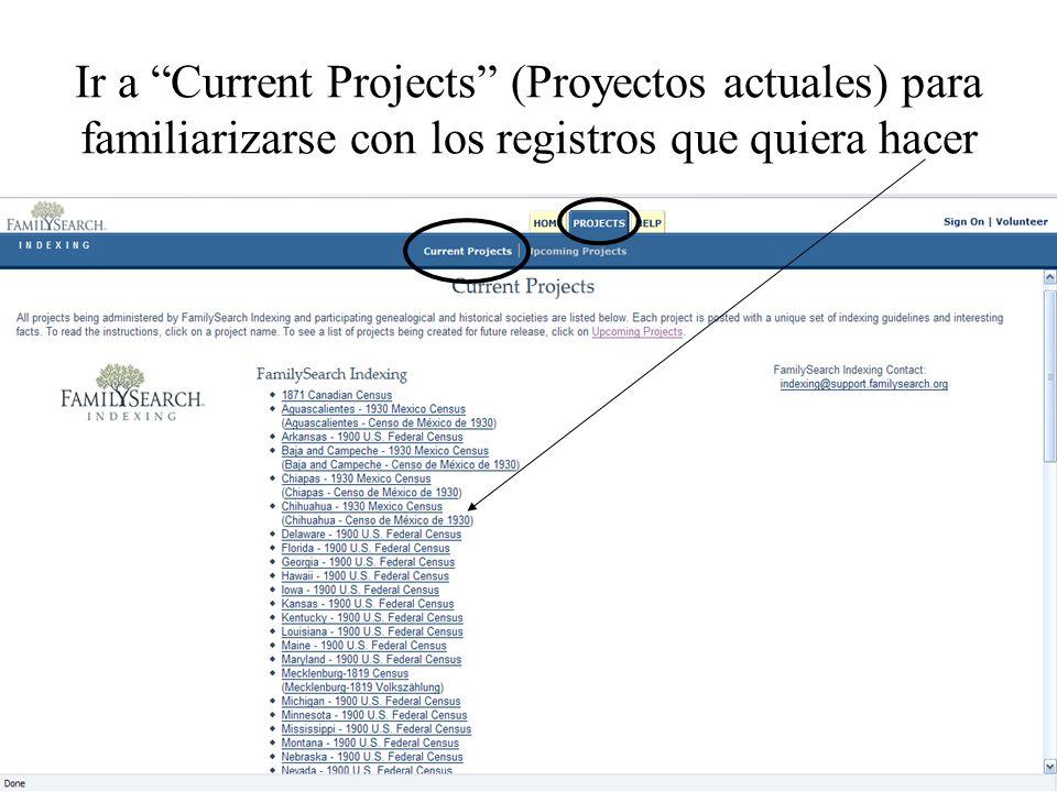 Ir a Current Projects (Proyectos actuales) para familiarizarse con los registros que quiera hacer