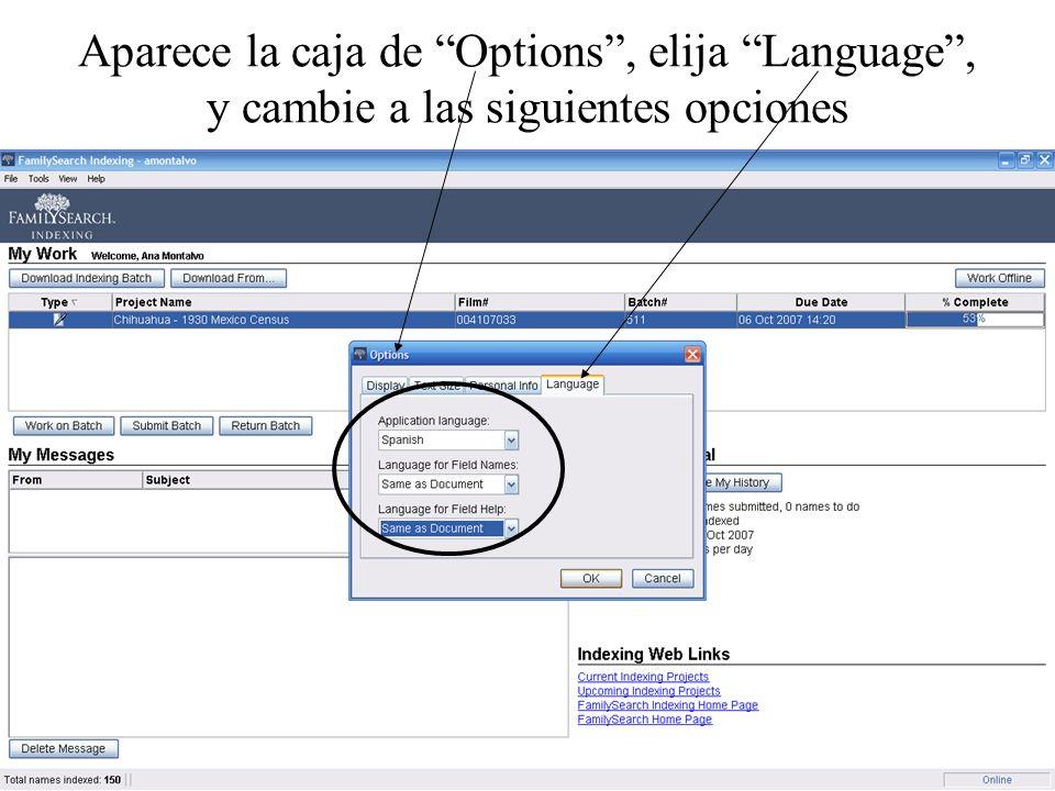 Aparece la caja de Options , elija Language , y cambie a las siguientes opciones