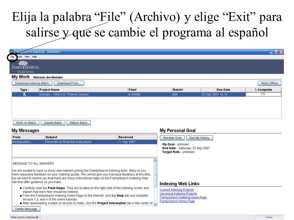 Elija la palabra File (Archivo) y elige Exit para salirse y que se cambie el programa al español