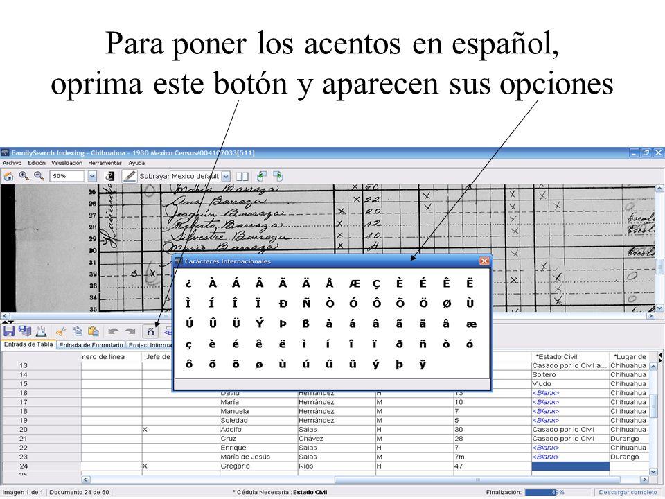 Para poner los acentos en español, oprima este botón y aparecen sus opciones