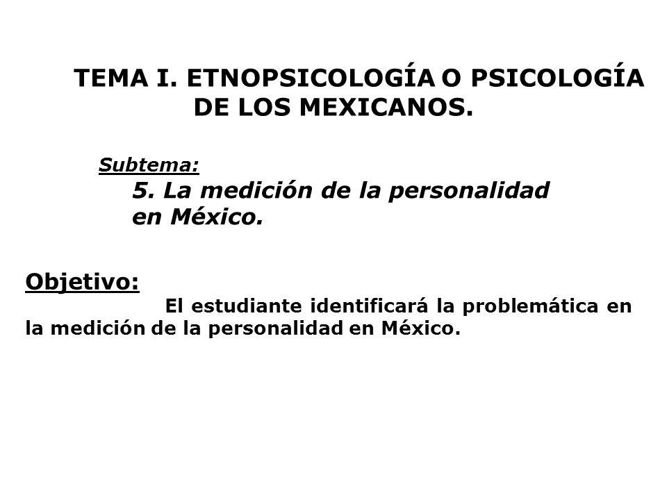 TEMA I. ETNOPSICOLOGÍA O PSICOLOGÍA DE LOS MEXICANOS.