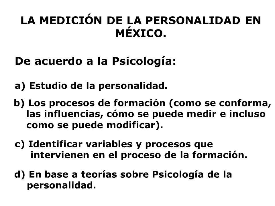 LA MEDICIÓN DE LA PERSONALIDAD EN MÉXICO.