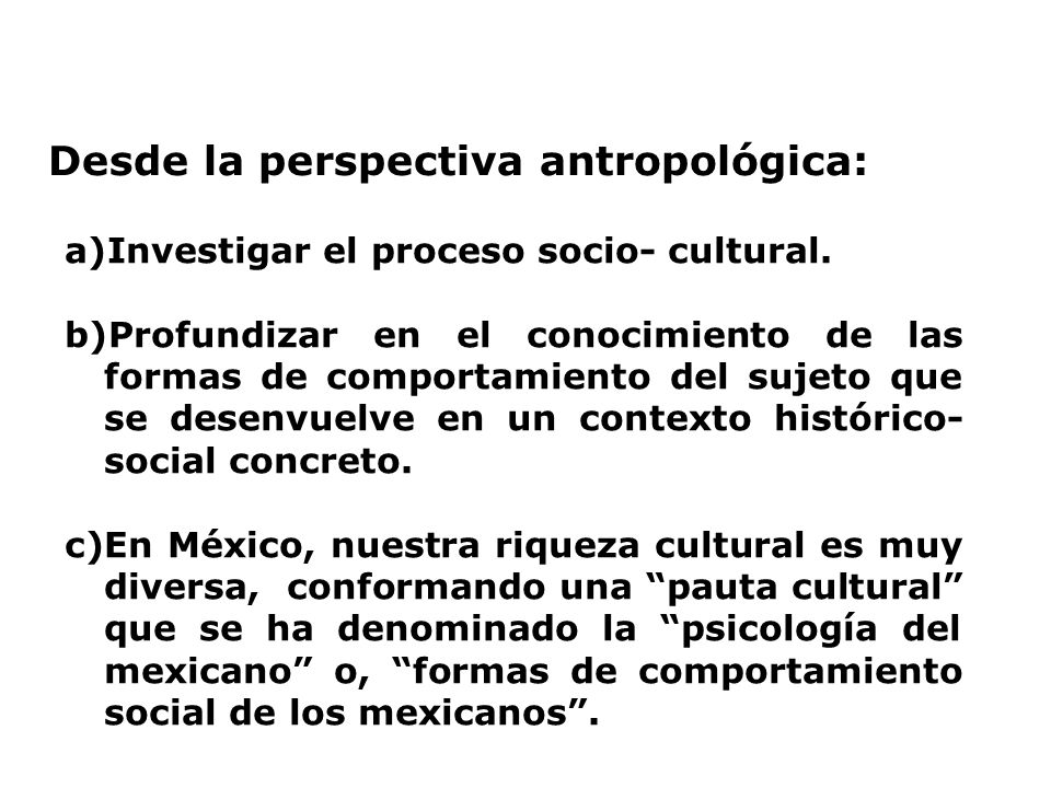 Desde la perspectiva antropológica:
